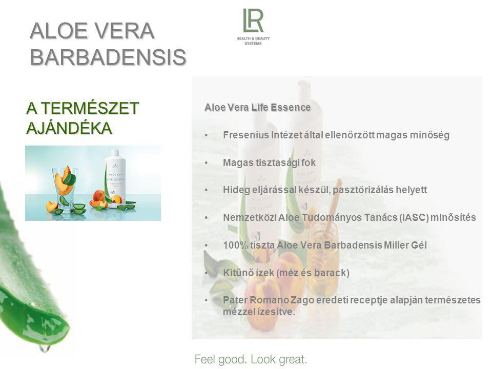 ALOE VERA BARBADENSIS Aloe Vera Life Essence •F•Fresenius Intézet által ellenőrzött magas minőség •M•Magas tisztasági fok •H•Hideg eljárással készül, pasztörizálás helyett •N•Nemzetközi Aloe Tudományos Tanács (IASC) minősítés •1•100% tiszta Aloe Vera Barbadensis Miller Gél •K•Kitűnő ízek (méz és barack) •P•Pater Romano Zago eredeti receptje alapján természetes mézzel ízesítve.