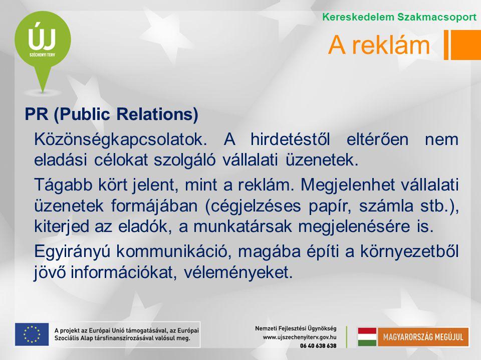PR (Public Relations) Közönségkapcsolatok.