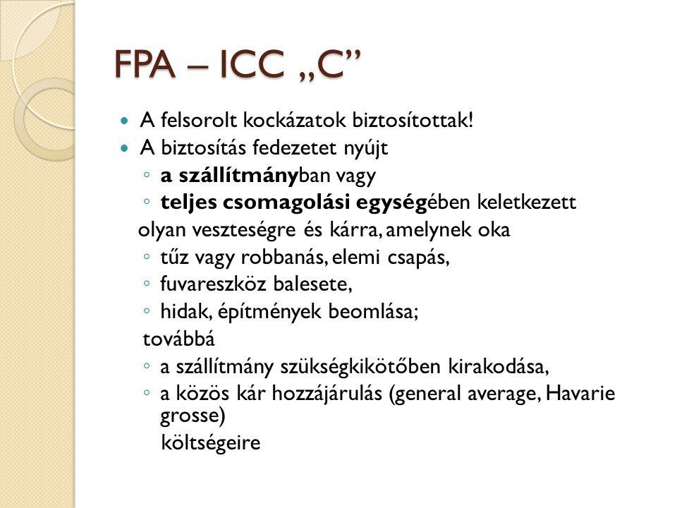 """FPA – ICC """"C  A felsorolt kockázatok biztosítottak."""