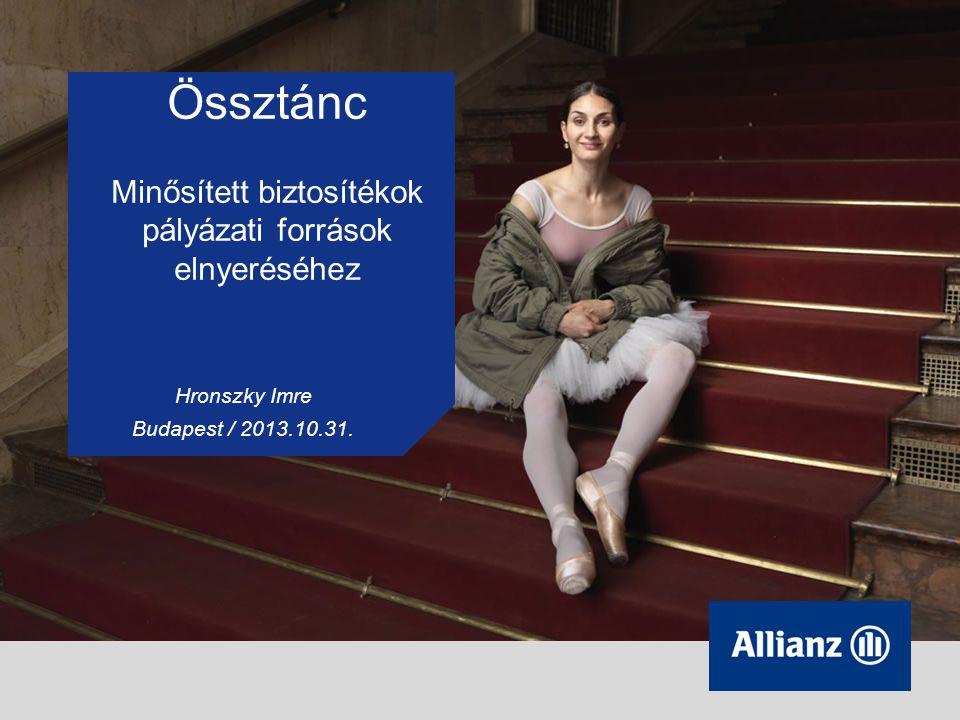 1 Hronszky Imre Budapest / 2013.10.31. Össztánc Minősített biztosítékok pályázati források elnyeréséhez