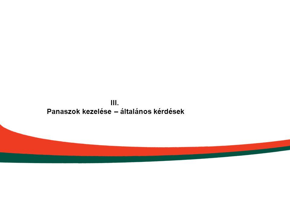 III. Panaszok kezelése – általános kérdések