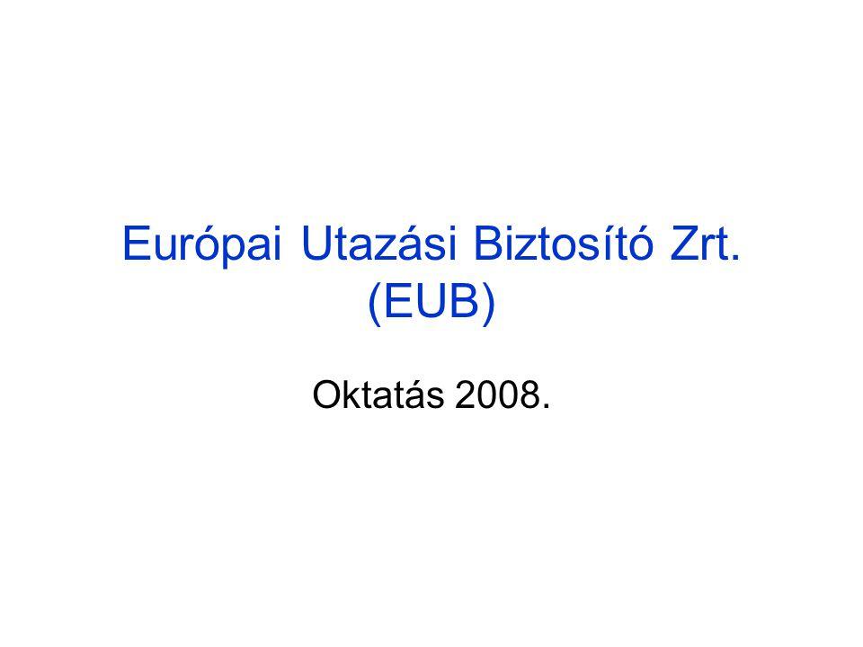 Európai Utazási Biztosító Zrt. (EUB) Oktatás 2008.