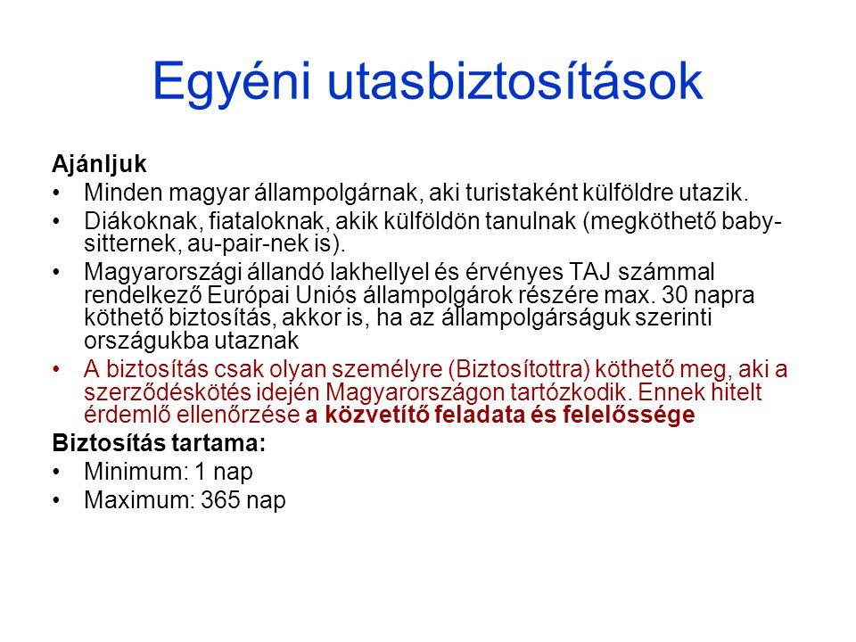 Egyéni utasbiztosítások Ajánljuk •Minden magyar állampolgárnak, aki turistaként külföldre utazik.