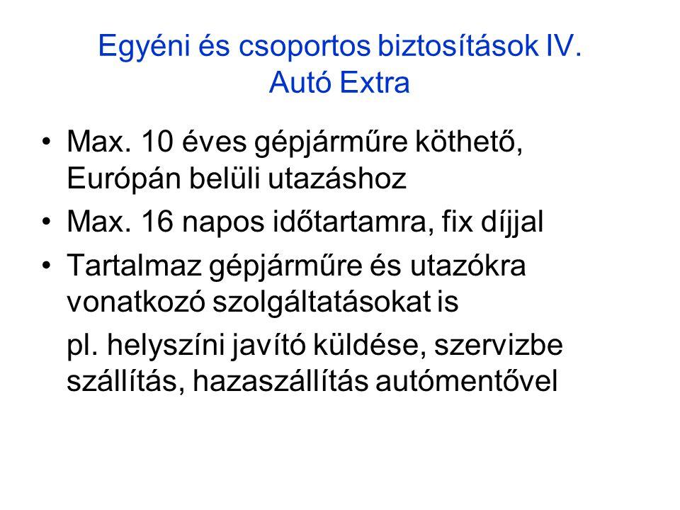 Egyéni és csoportos biztosítások IV.Autó Extra •Max.
