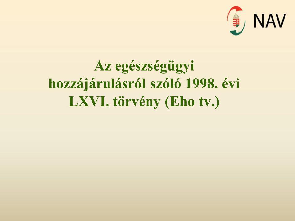 Az egészségügyi hozzájárulásról szóló 1998. évi LXVI. törvény (Eho tv.)