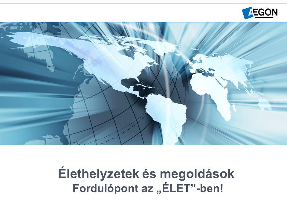 """Local knowledge. Global power. 6 Élethelyzetek és megoldások Fordulópont az """"ÉLET -ben!"""