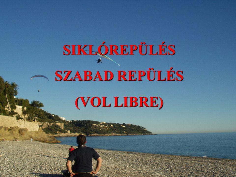 SIKLÓREPÜLÉS SZABAD REPÜLÉS (VOL LIBRE)