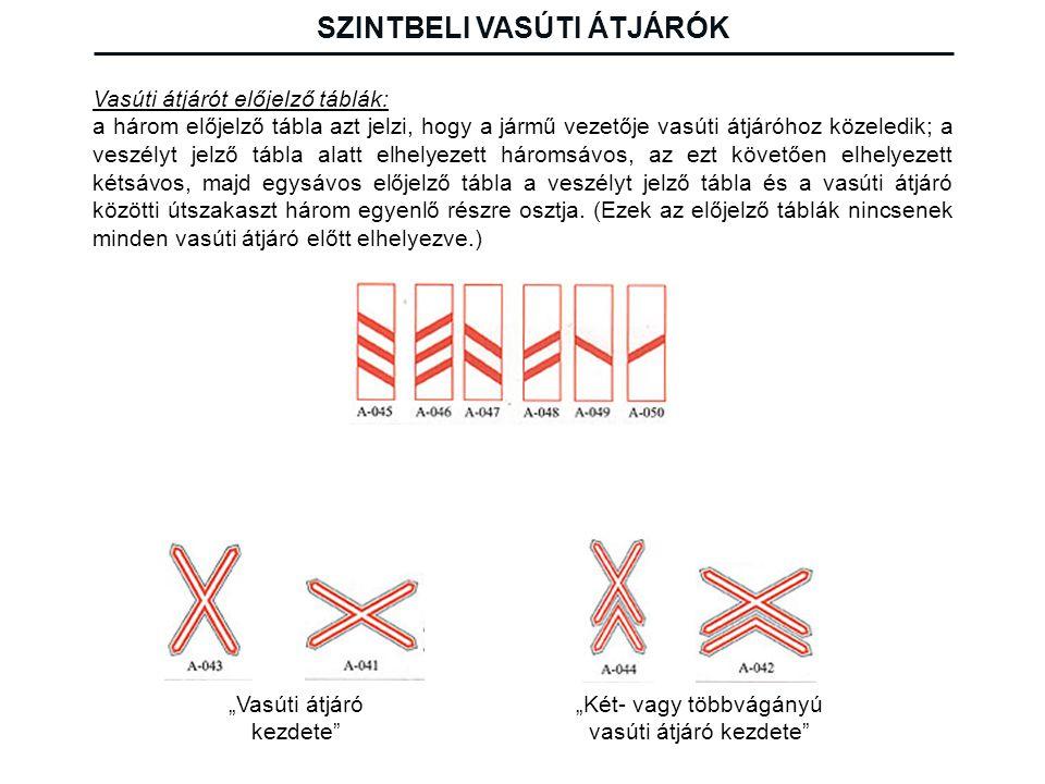 Vasúti átjárót előjelző táblák: a három előjelző tábla azt jelzi, hogy a jármű vezetője vasúti átjáróhoz közeledik; a veszélyt jelző tábla alatt elhel