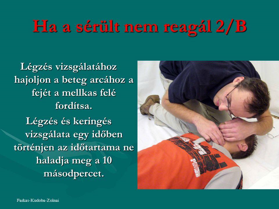 Farkas-Kudoba-Zolnai Teendők az eszméletlen beteggel 1.Vitális funkciók vizsgálata és kontrollja 2.Az ál-eszméletlenség kizárása 3.Átjárható légutak biztosítása (száj kitörlése, stabil oldalfekvő testhelyzet) 4.Aspecifikus teendők (ruházat meglazítása, véna, oxigén) 5.Vércukormérés 6.Hőmérsékletmérés 7.Vérnyomásmérés, pulzusszámolás