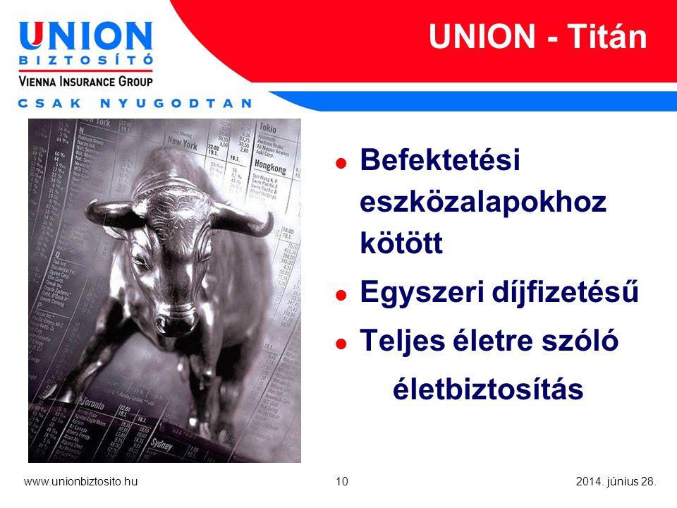 10 www.unionbiztosito.hu 2014. június 28.
