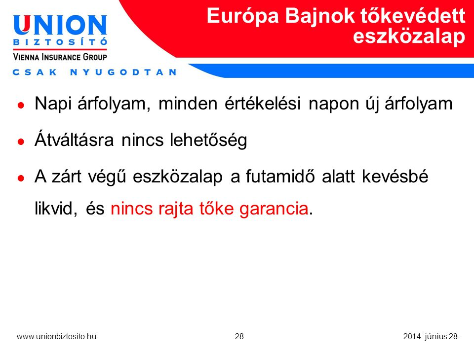 28 www.unionbiztosito.hu 2014. június 28.