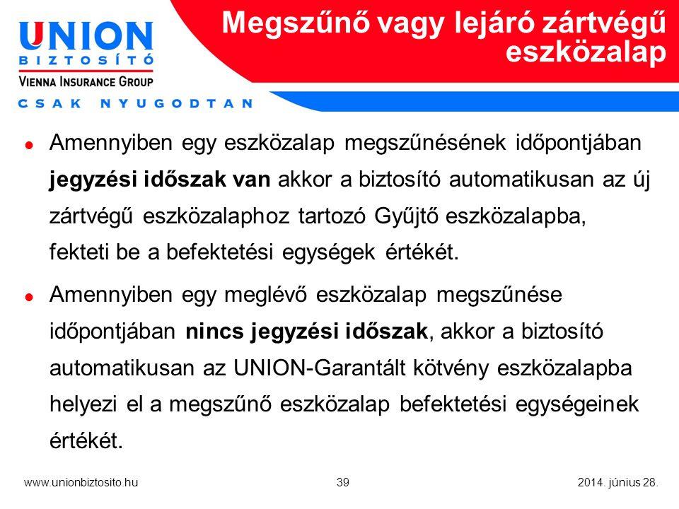 39 www.unionbiztosito.hu 2014. június 28.
