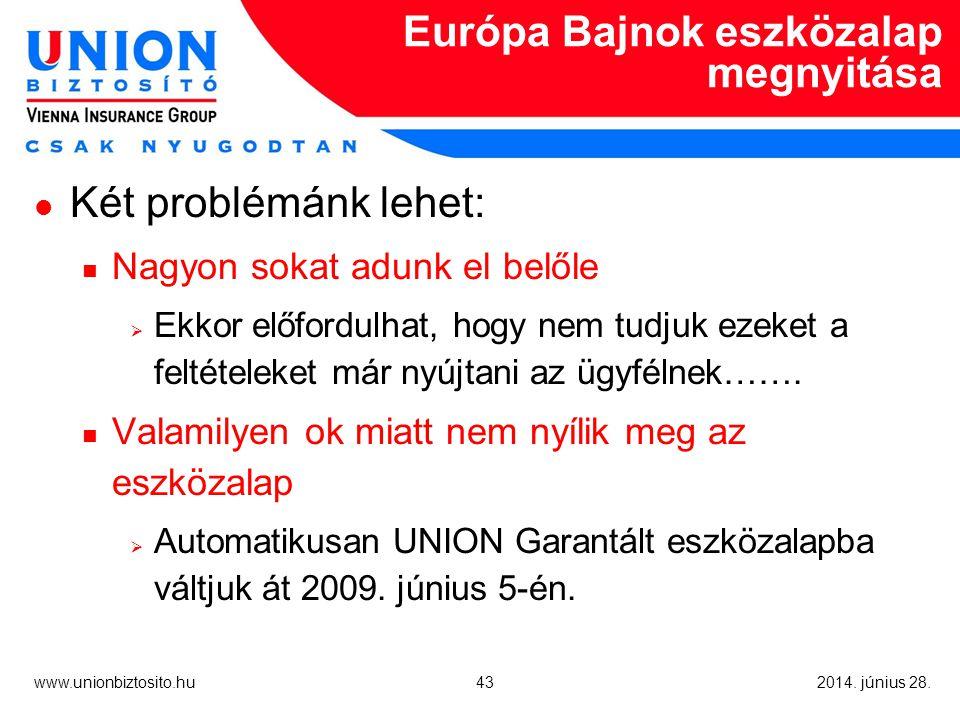 43 www.unionbiztosito.hu 2014. június 28.