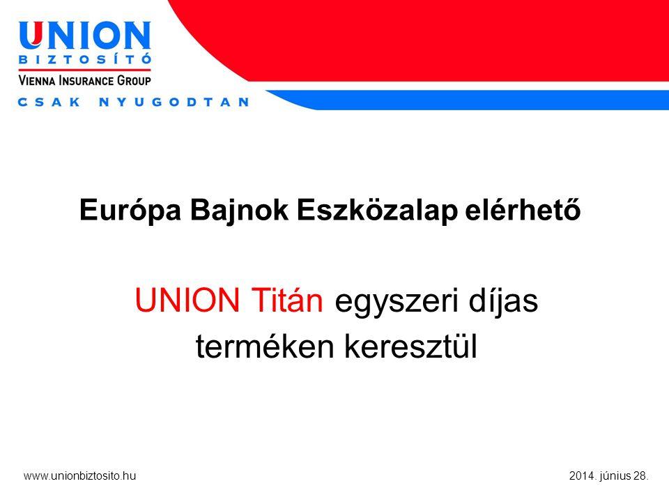 www.unionbiztosito.hu 2014. június 28.