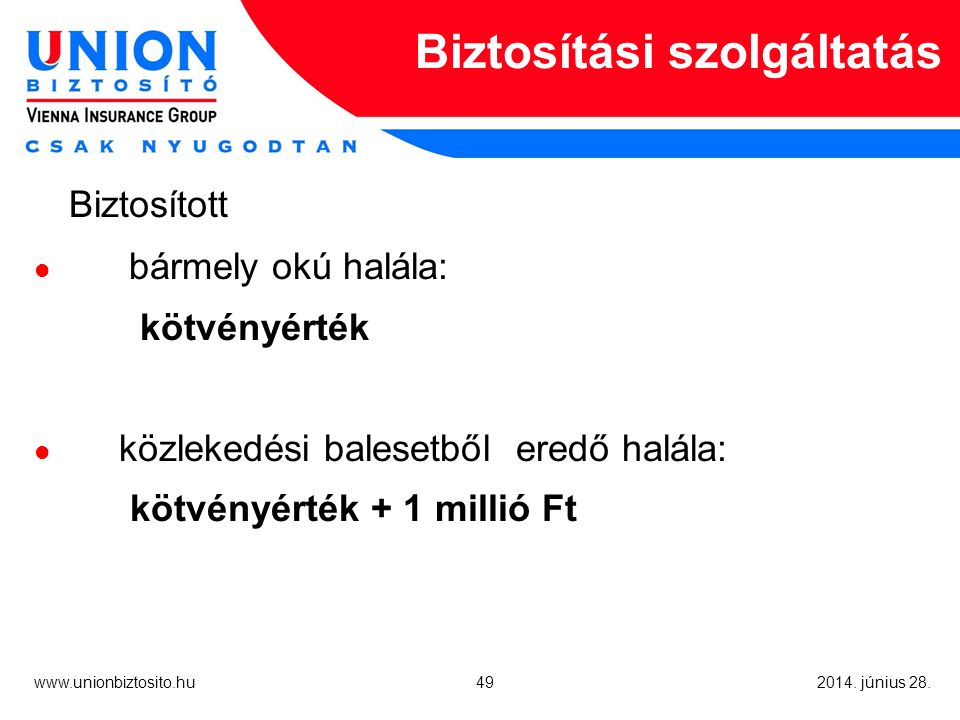 49 www.unionbiztosito.hu 2014. június 28.