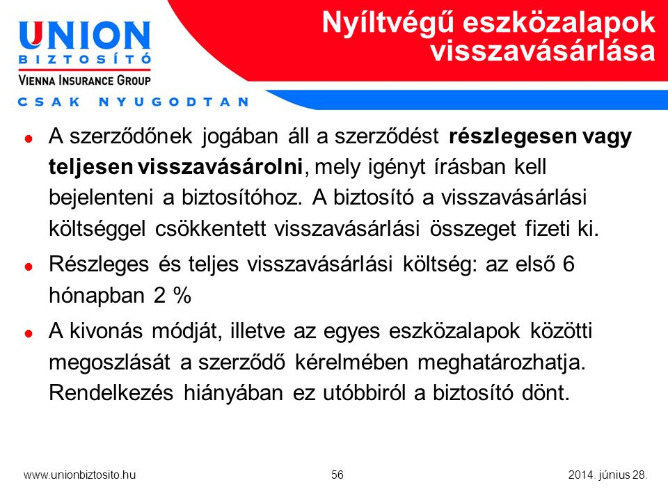 56 www.unionbiztosito.hu 2014. június 28.