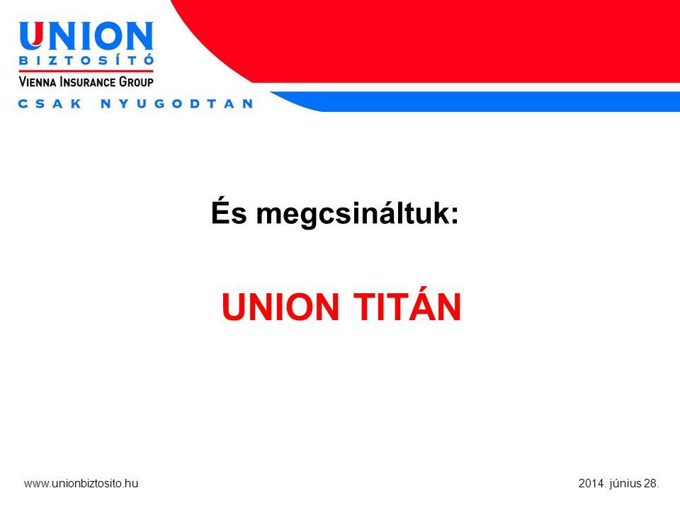 8 www.unionbiztosito.hu 2014.június 28.