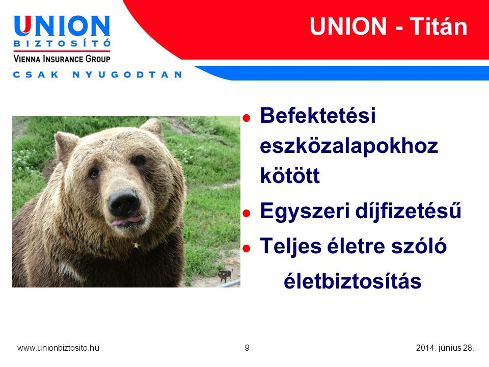 9 www.unionbiztosito.hu 2014. június 28.