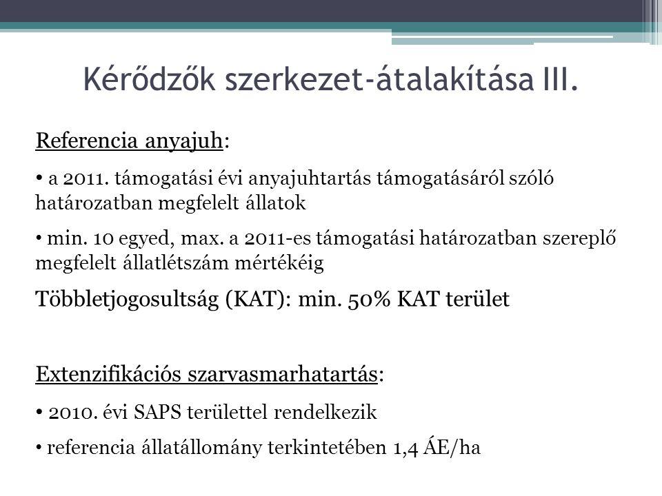 Kérődzők szerkezet-átalakítása III.Referencia anyajuh: • a 2011.