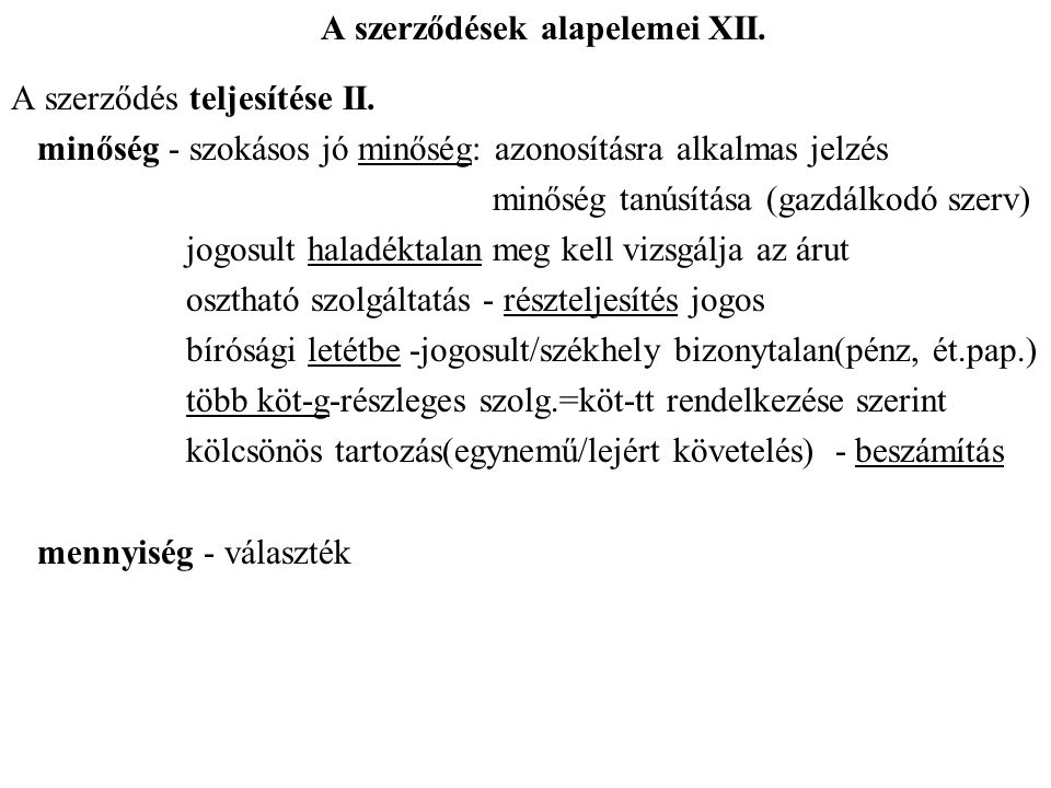 A szerződések alapelemei XII.A szerződés teljesítése II.