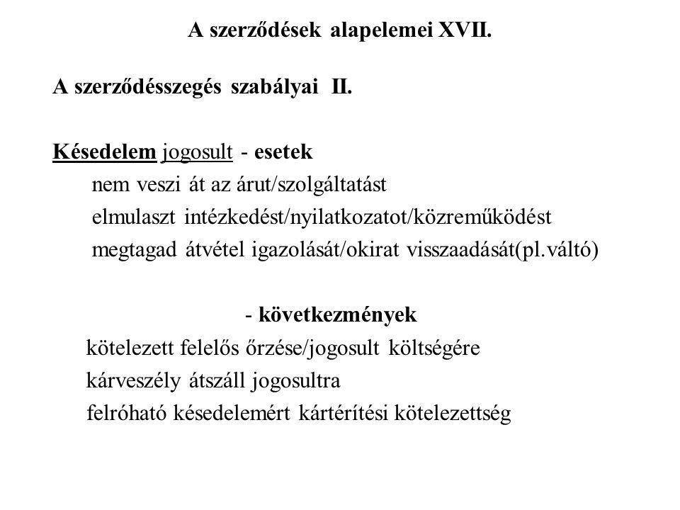 A szerződések alapelemei XVII.A szerződésszegés szabályai II.