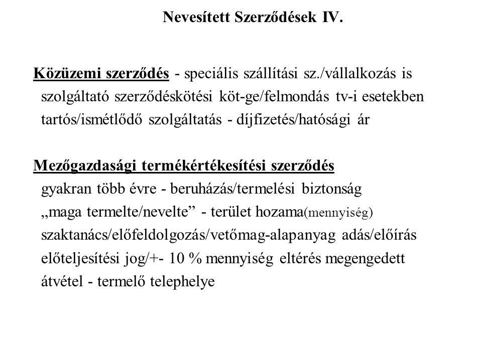 Nevesített Szerződések IV.