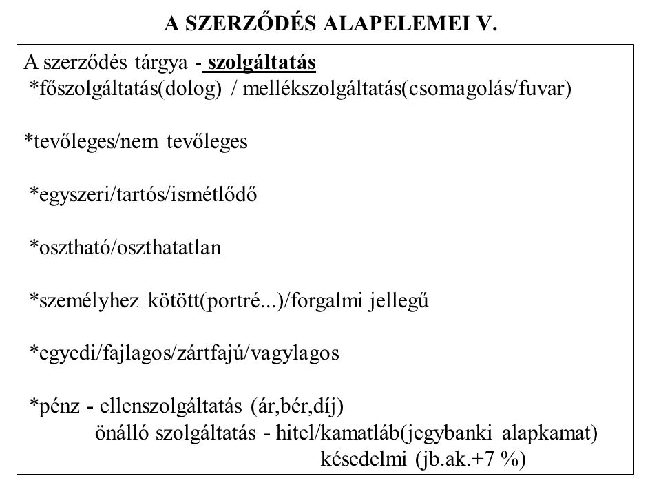 A SZERZŐDÉS ALAPELEMEI V.