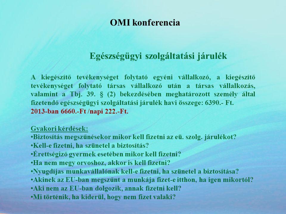 OMI konferencia Egészségügyi szolgáltatási járulék A kiegészítő tevékenységet folytató egyéni vállalkozó, a kiegészítő tevékenységet folytató társas v