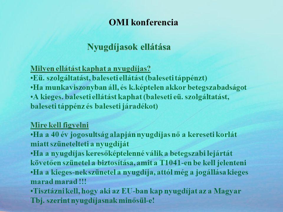 OMI konferencia Nyugdíjasok ellátása Milyen ellátást kaphat a nyugdíjas? •Eü. szolgáltatást, baleseti ellátást (baleseti táppénzt) •Ha munkaviszonyban