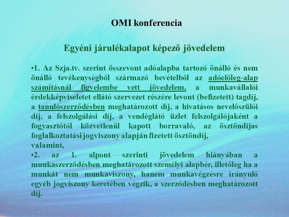 OMI konferencia Egyéni járulékalapot képező jövedelem •2012-től a foglalkoztatott nem fizet pénzbeli egészségbiztosítási járulékot a külön jogszabály szerinti prémiumévek program és a különleges foglalkoztatási állomány keretében járó juttatás után •2012-ben a végkielégítés, a szabadságmegváltás, a jubileumi jutalom és a határozott időre kötött munkaszerződés idő előtti megszűnésekor kifizetett munkabér utáni egészségbiztosítási pénzbeli járulékot kell fizetni.