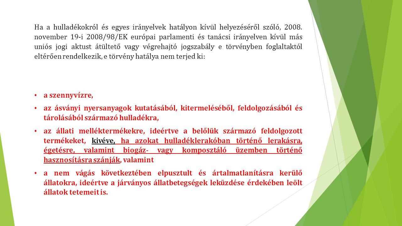 Ha a hulladékokról és egyes irányelvek hatályon kívül helyezéséről szóló, 2008. november 19-i 2008/98/EK európai parlamenti és tanácsi irányelven kívü