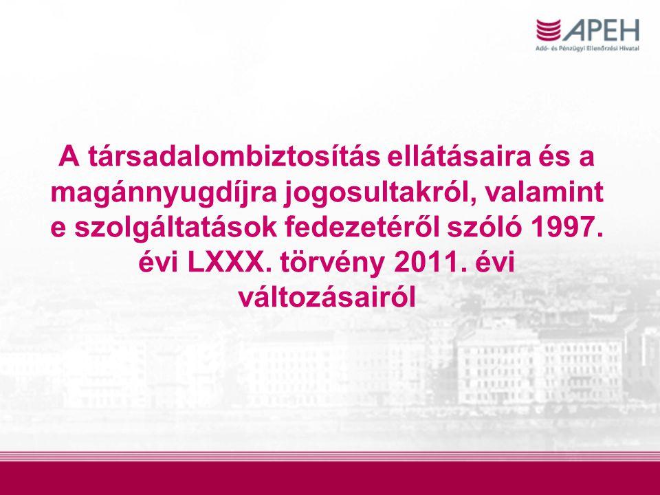 A társadalombiztosítás ellátásaira és a magánnyugdíjra jogosultakról, valamint e szolgáltatások fedezetéről szóló 1997. évi LXXX. törvény 2011. évi vá