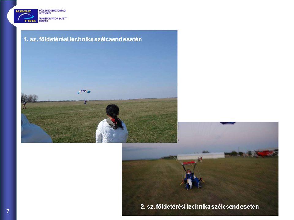 7 1. sz. földetérési technika szélcsend esetén 2. sz. földetérési technika szélcsend esetén
