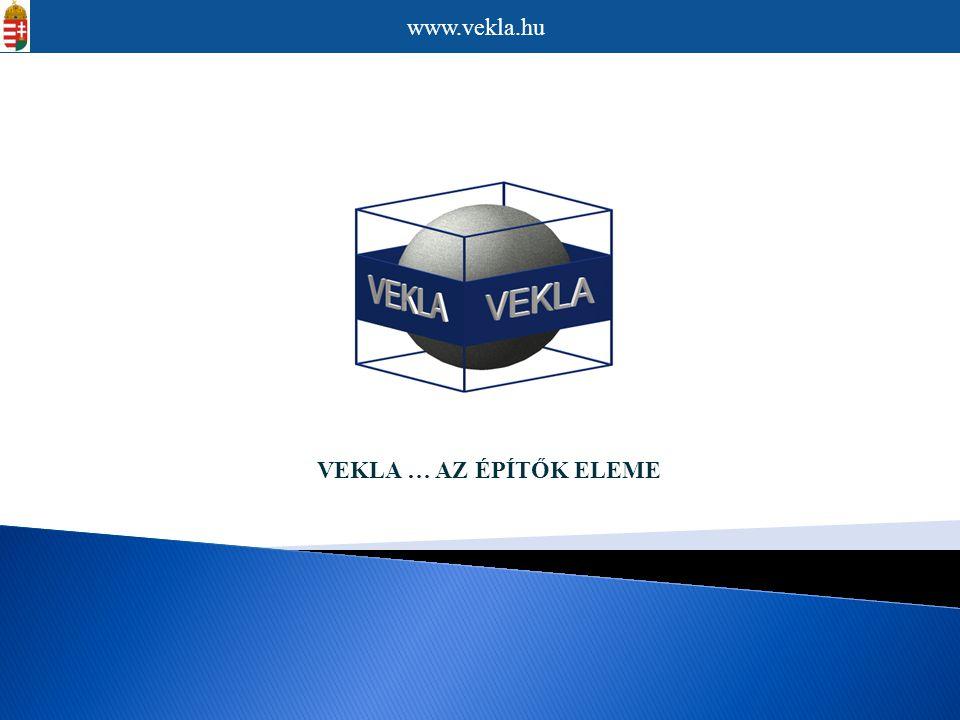 VEKLA … AZ ÉPÍTŐK ELEME www.vekla.hu