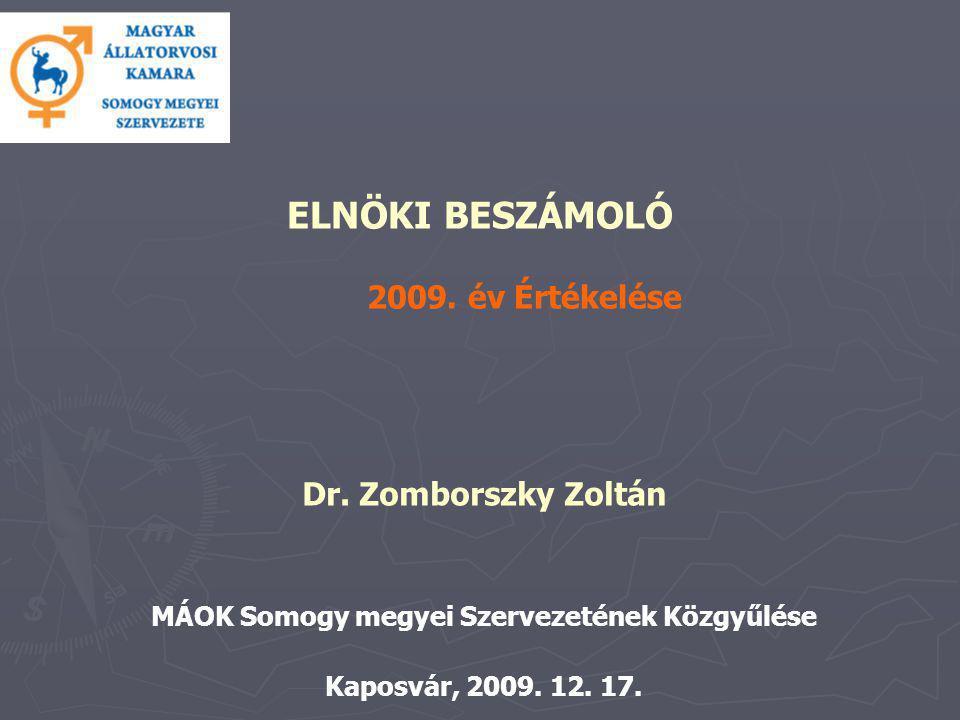 ELNÖKI BESZÁMOLÓ 2009. év Értékelése Dr.