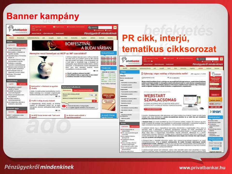 Banner kampány PR cikk, interjú, tematikus cikksorozat