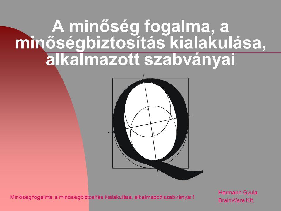 A minőség megvalósításának fejlődése Hermann Gyula BrainWare Kft.