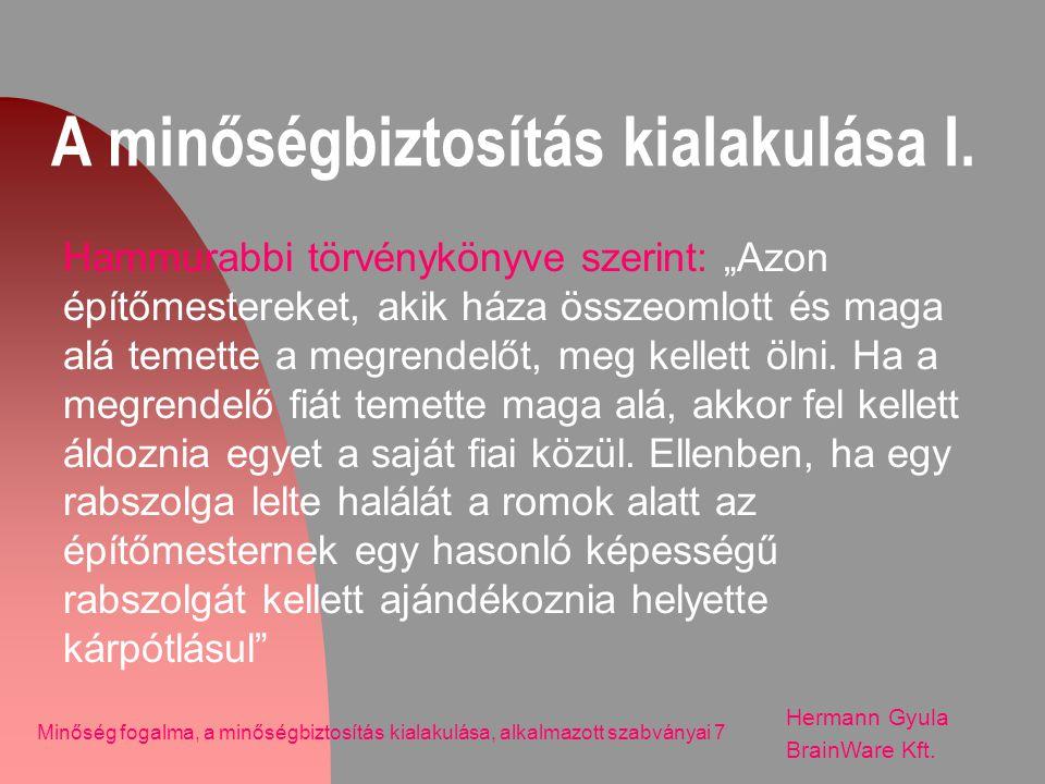 Az ISO 9000 története Hermann Gyula BrainWare Kft.