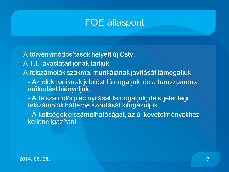 FOE álláspont - A törvénymódosítások helyett új Cstv. - A T.I. javaslatait jónak tartjuk - A felszámolók szakmai munkájának javítását támogatjuk - Az