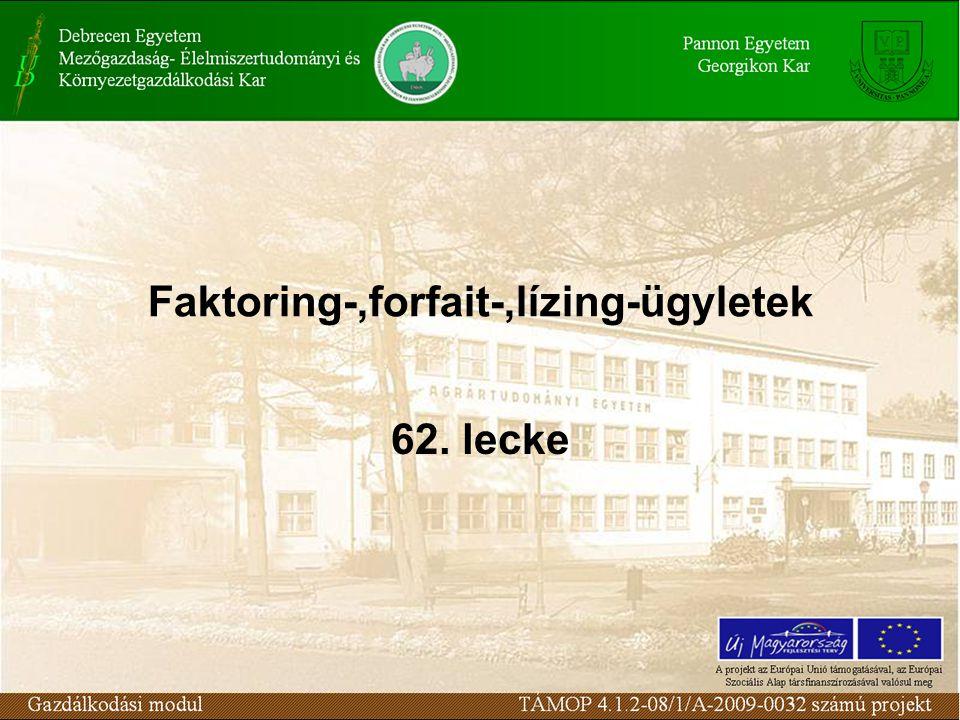 Faktoring-,forfait-,lízing-ügyletek 62. lecke