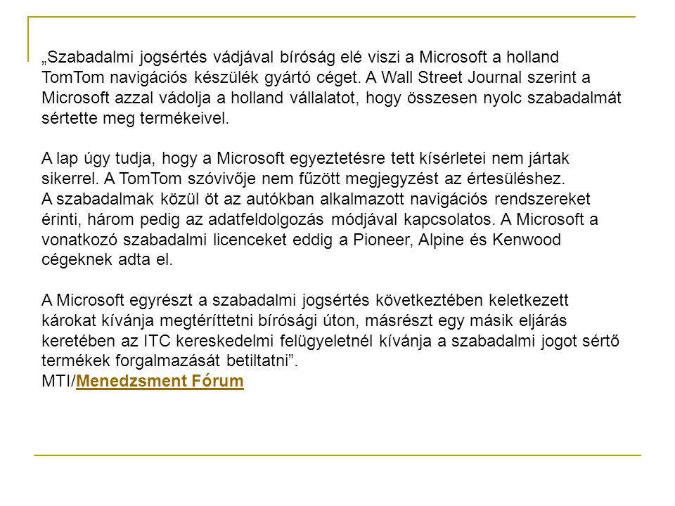 """""""Szabadalmi jogsértés vádjával bíróság elé viszi a Microsoft a holland TomTom navigációs készülék gyártó céget."""