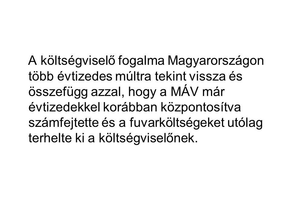A költségviselő fogalma Magyarországon több évtizedes múltra tekint vissza és összefügg azzal, hogy a MÁV már évtizedekkel korábban központosítva szám