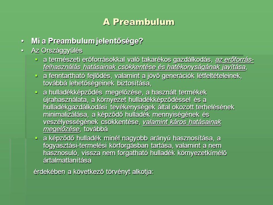 A Preambulum •Mi a Preambulum jelentősége? •Az Országgyűlés  a természeti erőforrásokkal való takarékos gazdálkodás, az erőforrás- felhasználás hatás