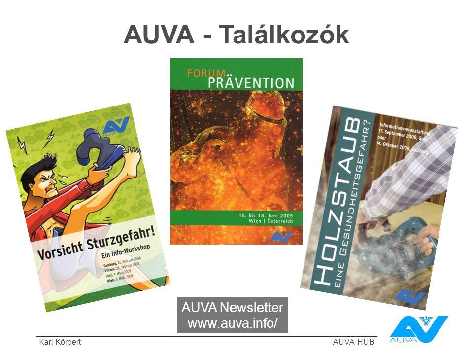 ______________________________________________________________________________ Karl Körpert AUVA-HUB AUVA - Találkozók AUVA Newsletter www.auva.info/