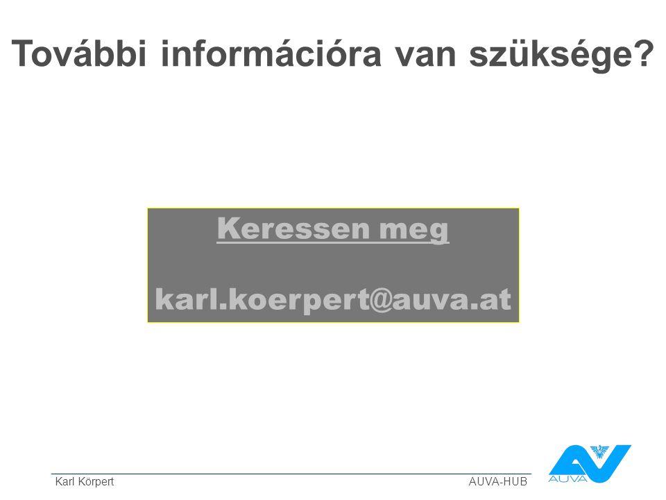 ______________________________________________________________________________ Karl Körpert AUVA-HUB További információra van szüksége? Keressen meg k