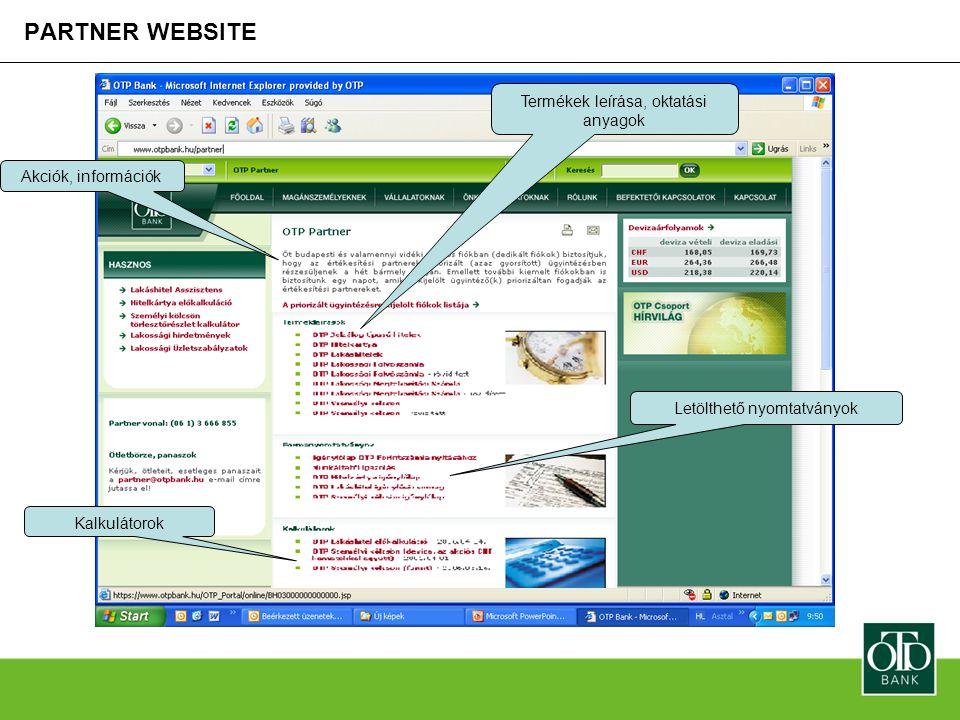 PARTNER WEBSITE Letölthető nyomtatványok Termékek leírása, oktatási anyagok Kalkulátorok Akciók, információk