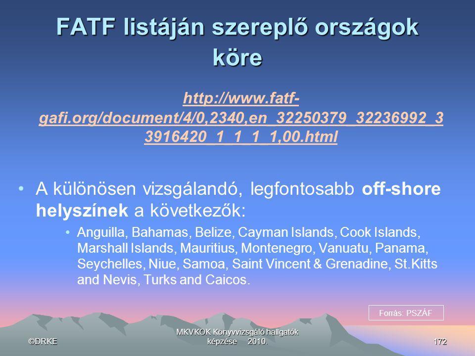 ©DRKE MKVKOK Könyvvizsgáló hallgatók képzése 2010.172 FATF listáján szereplő országok köre http://www.fatf- gafi.org/document/4/0,2340,en_32250379_322