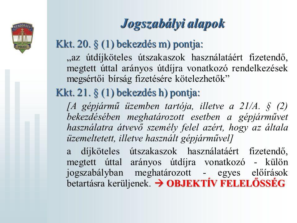 """Kkt. 20. § (1) bekezdés m) pontja: """"az útdíjköteles útszakaszok használatáért fizetendő, megtett úttal arányos útdíjra vonatkozó rendelkezések megsért"""