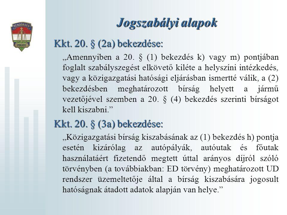 """Kkt. 20. § (2a) bekezdése: """"Amennyiben a 20. § (1) bekezdés k) vagy m) pontjában foglalt szabályszegést elkövető kiléte a helyszíni intézkedés, vagy a"""