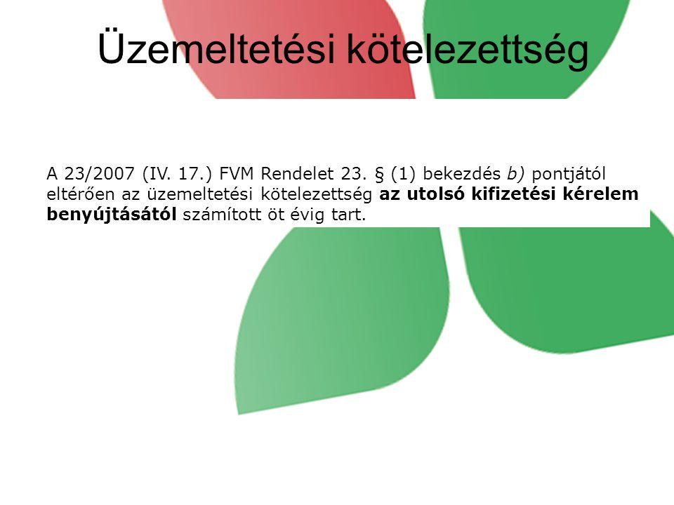 Üzemeltetési kötelezettség A 23/2007 (IV. 17.) FVM Rendelet 23.
